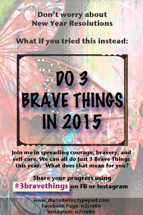 3 Brave Things | www.DianaDellos.typepad.com