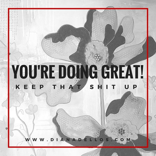 You're doing great!